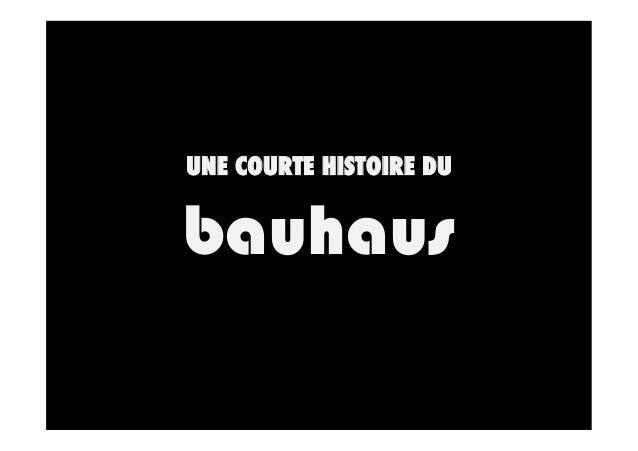 UNE COURTE HISTOIRE DU  bauhaus