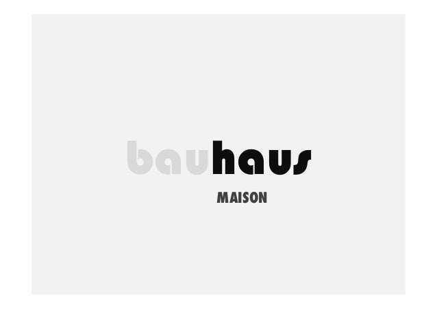 bauhaus MAISON
