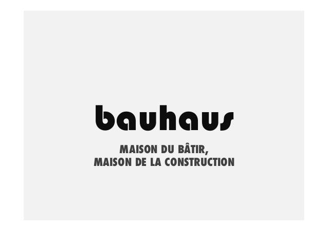bauhaus MAISON DU BÂTIR, MAISON DE LA CONSTRUCTION