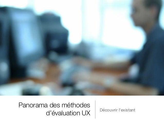 Panorama des méthodes d'évaluation UX Découvrir l'existant