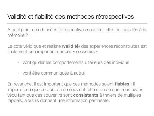 L'évaluation rétrospective Réalisée en situation d'entretien  S'adresse à des utilisateurs «experts» (ayant utilisé le p...