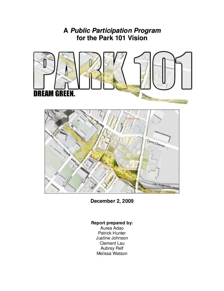 A Public Participation Program   for the Park 101 Vision        December 2, 2009        Report prepared by:            Aur...