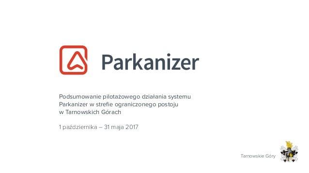 Podsumowanie pilotażowego działania systemu Parkanizer w strefie ograniczonego postoju w Tarnowskich Górach 1 października...