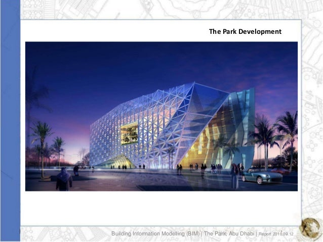 The Park DevelopmentBuilding Information Modelling (BIM) | The Park, Abu Dhabi | Report 2010.09.12