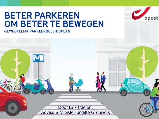 Door Erik Caelen, Adviseur Minister Brigitte Grouwels