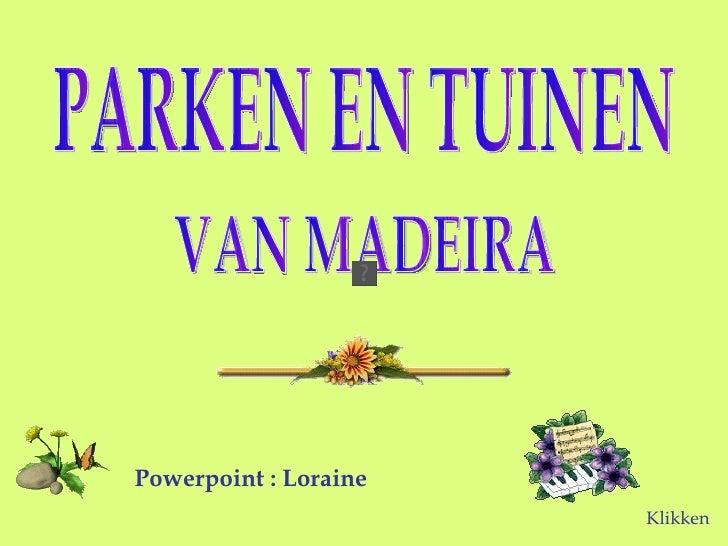 Powerpoint : Loraine                        Klikken