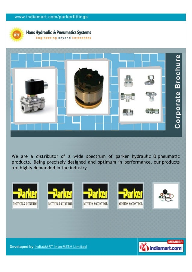 We are a distributor of a wide spectrum of parker hydraulic & pneumaticproducts. Being precisely designed and optimum in p...