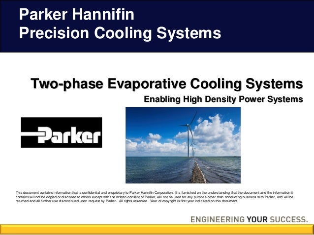 Parker Hannifin  Precision Cooling Systems         Two-phase Evaporative Cooling Systems                                  ...