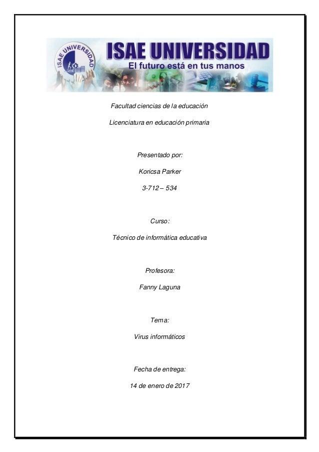 Facultad ciencias de la educación Licenciatura en educación primaria Presentado por: Koricsa Parker 3-712 – 534 Curso: Téc...