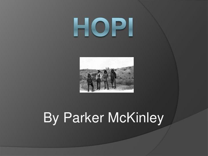HOPI<br />By Parker McKinley <br />