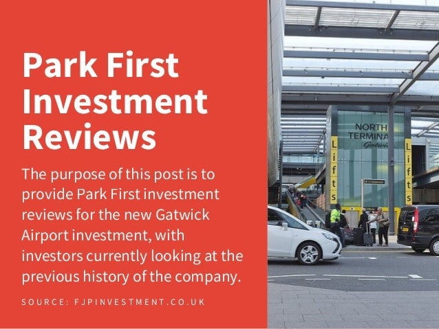 Park First Investment Reviews The purpose of this post is to provide Park First investment reviews for the new Gatwick Air...
