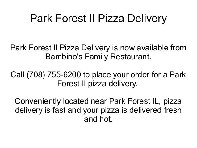 Park Forest Il Pizza DeliveryPark Forest Il Pizza Delivery is now available from         Bambinos Family Restaurant.Call (...