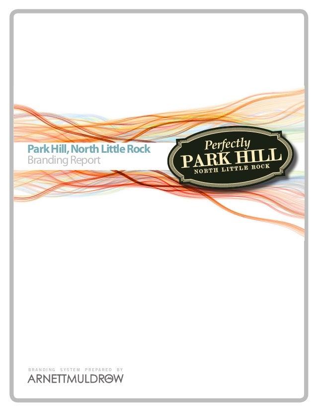 Park Hill, North Little RockBranding ReportBRANDING   SYSTEM   PREPARED   BY