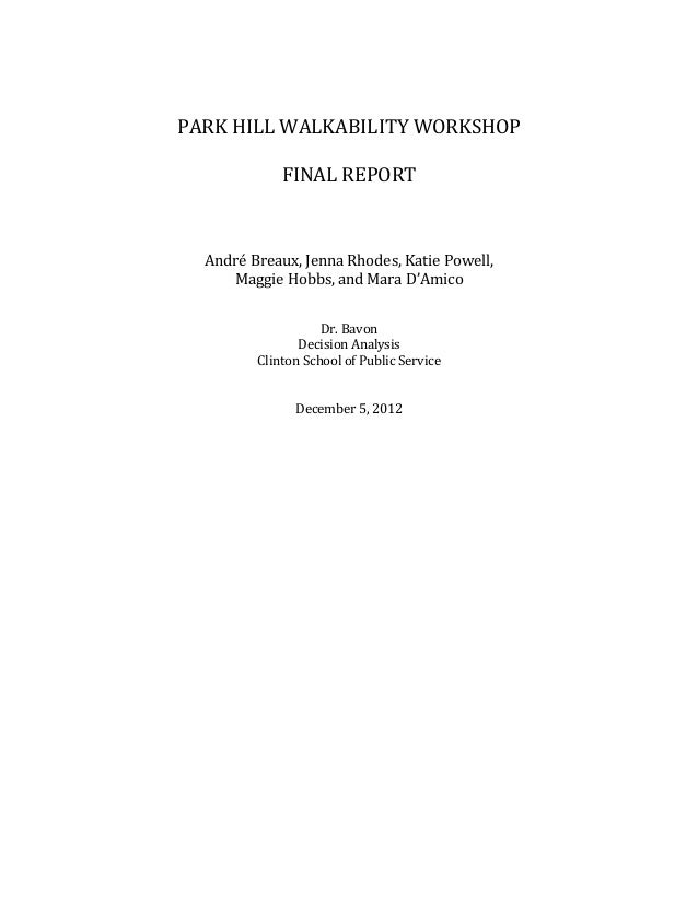 PARK HILL WALKABILITY WORKSHOP             FINAL REPORT  André Breaux, Jenna Rhodes, Katie Powell,     Maggie Hobbs, and M...