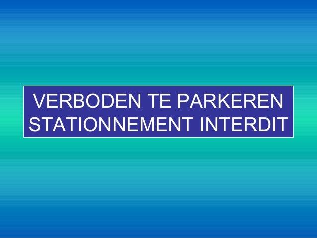 VERBODEN TE PARKERENSTATIONNEMENT INTERDIT