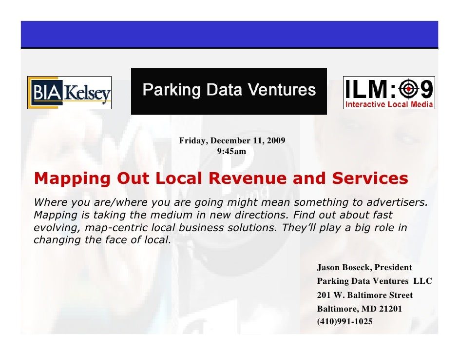 Friday, December 11, 2009                                     9:45am   Mapping Out Local Revenue and Services Where you ar...