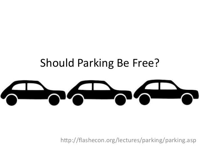 Should Parking Be Free?   http://flashecon.org/lectures/parking/parking.asp