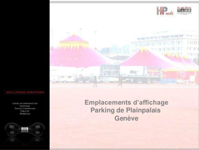 Emplacements d'affichage Parking de Plainpalais Genève
