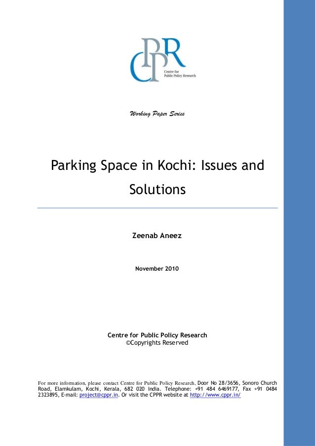 Working Paper Series Parking Space in Kochi: Issues and Solutions Zeenab Aneez November 2010 Centre for Public Policy Rese...