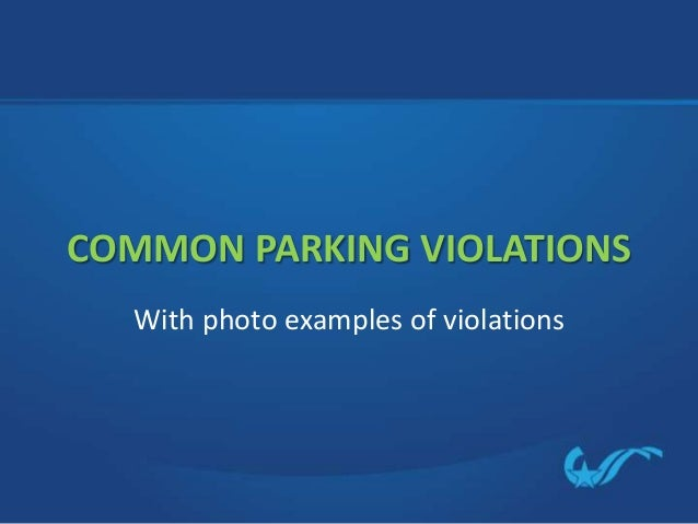 COMMON PARKING VIOLATIONS With photo examples of violations