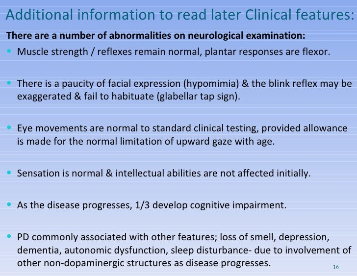 Additional information to read later Clinical features: <ul><li>There are a number of abnormalities on neurological examin...