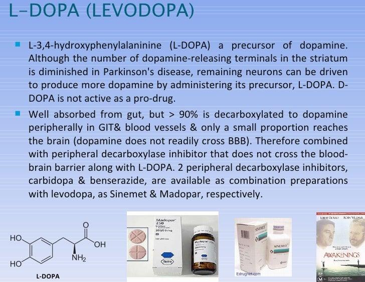 L-DOPA (LEVODOPA) <ul><li>L-3,4-hydroxyphenylalaninine (L-DOPA) a precursor of dopamine.  Although the number of dopamine-...