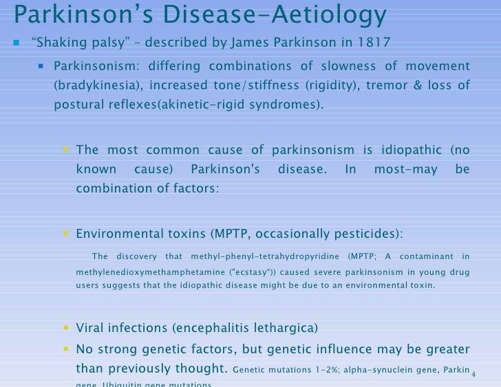 """Parkinson's Disease-Aetiology <ul><li>"""" Shaking palsy"""" – described by James Parkinson in 1817 </li></ul><ul><ul><li>Parkin..."""