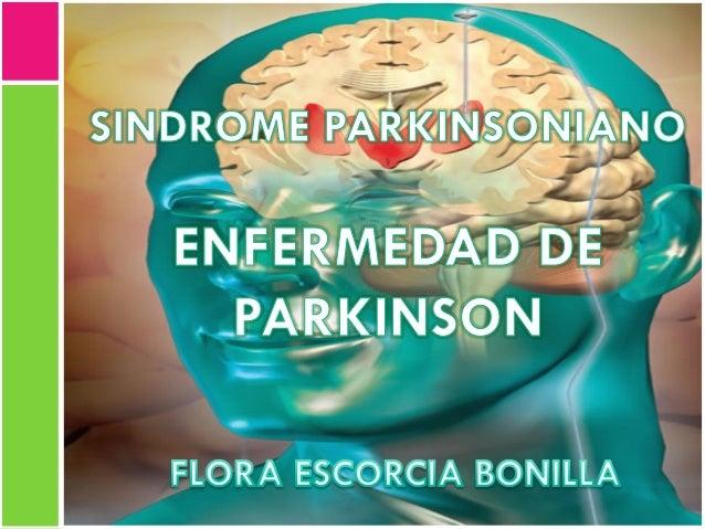 Alteración del movimiento Predominio hipocinético Bradicinesia Rigidez leve o aumentada con rueda dentada Temblor e inesta...