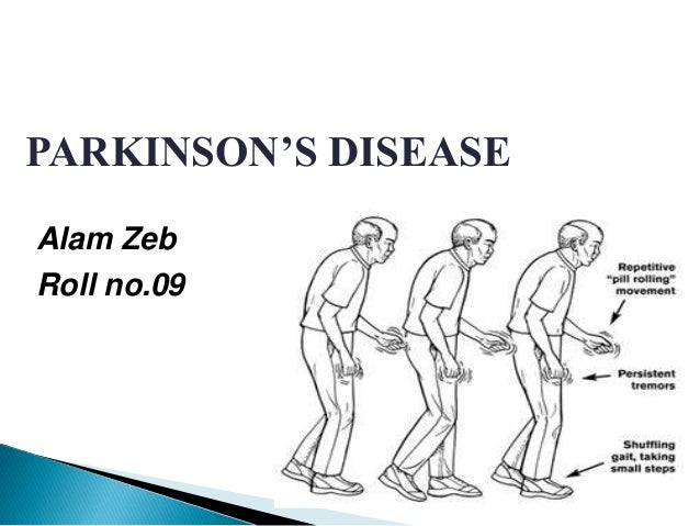 PARKINSON'S DISEASE Alam Zeb Roll no.09