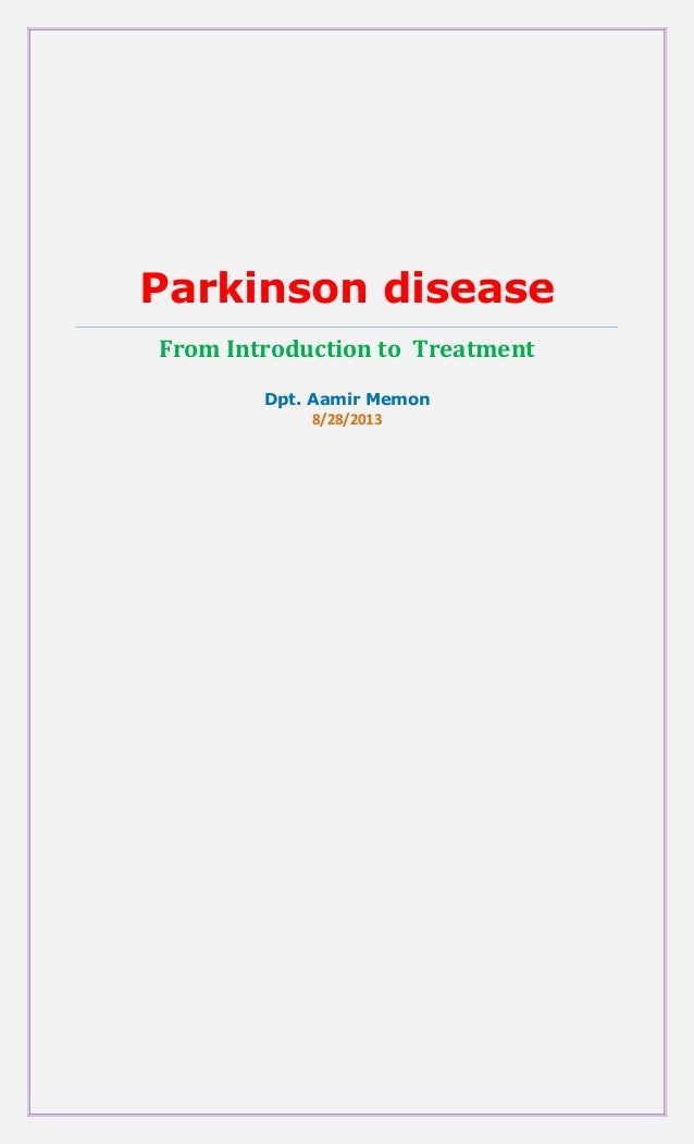 Parkinson disease From Introduction to Treatment Dpt. Aamir Memon 8/28/2013