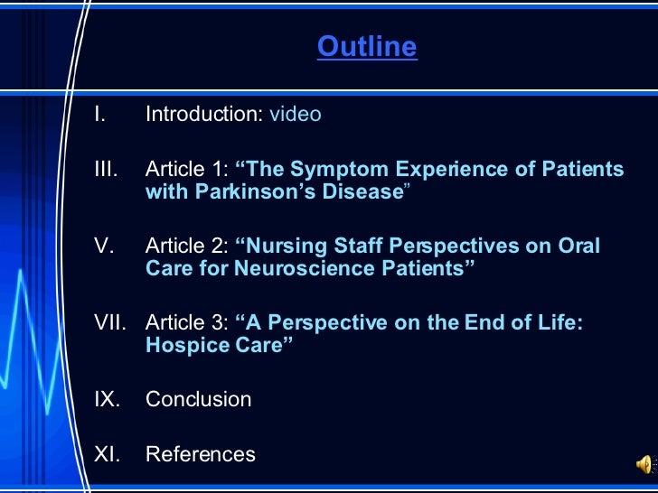 "Outline <ul><li>Introduction:  video </li></ul><ul><li>Article 1:  ""The Symptom Experience of Patients with Parkinson's Di..."