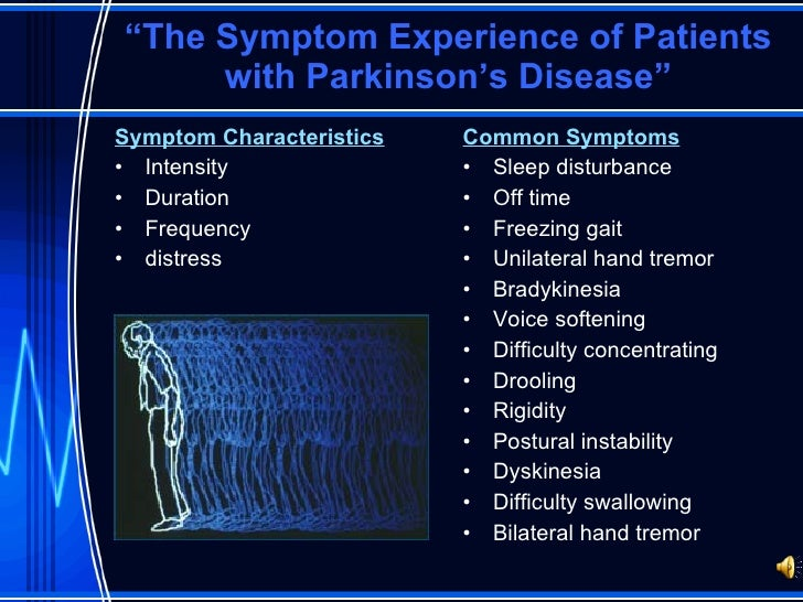 """ The Symptom Experience of Patients with Parkinson's Disease"" <ul><li>Symptom Characteristics </li></ul><ul><li>Intensity..."