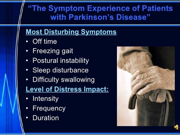 """ The Symptom Experience of Patients with Parkinson's Disease"" <ul><li>Most Disturbing Symptoms </li></ul><ul><li>Off time..."