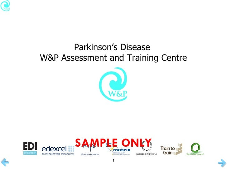 Parkinson's Disease  W&P Assessment and Training Centre SAMPLE ONLY
