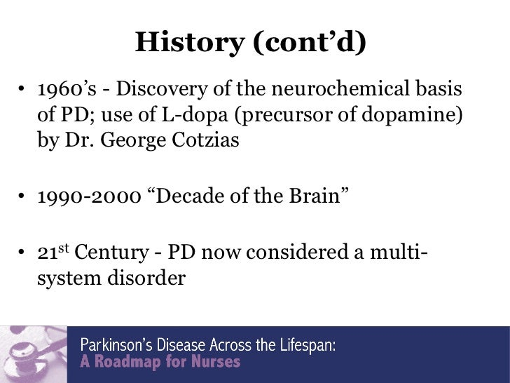 a history and discovery of parkinsons disease The future of parkinson's disease  these problems with more resources and  better tools than in all of human history combined  this is thanks in part to the  2007 discovery of a new type of stem cell called ips cells which.