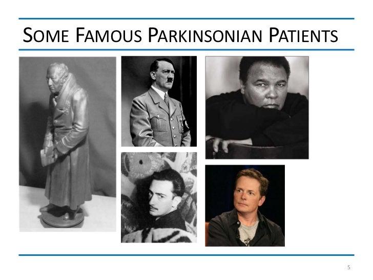 SOME FAMOUS PARKINSONIAN PATIENTS                                    5