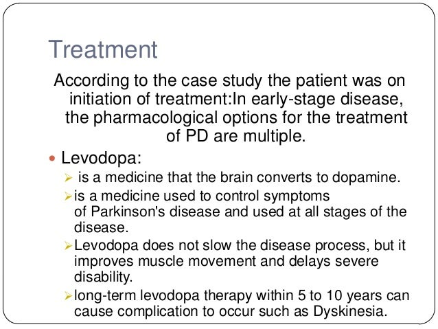 parkinson s disease case study Parkinson's disease is a common neurodegenerative disorder with the particular  feature of having various available treatments with proven efficacy however.