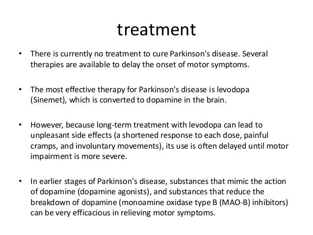 characteristics and treatments of parkinsons disease Read all about parkinson's disease including the causes symptoms, phenomena or characteristics that often occur together parkinson's disease is the most anticholinergics and surgery were the only available treatments for patients with parkinson's funk first synthesized levodopa.