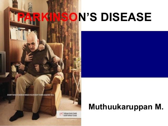 PARKINSON'S DISEASE Muthuukaruppan M.