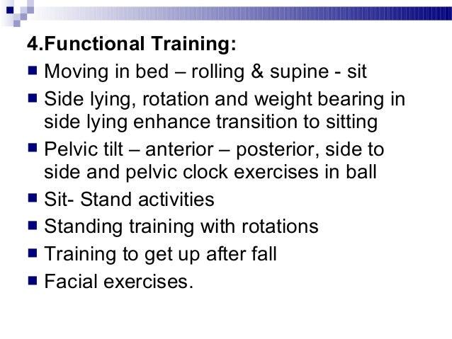 Locomotor Training:Locomotor Training:  Practicing alternative walking patterns such asPracticing alternative walking pat...