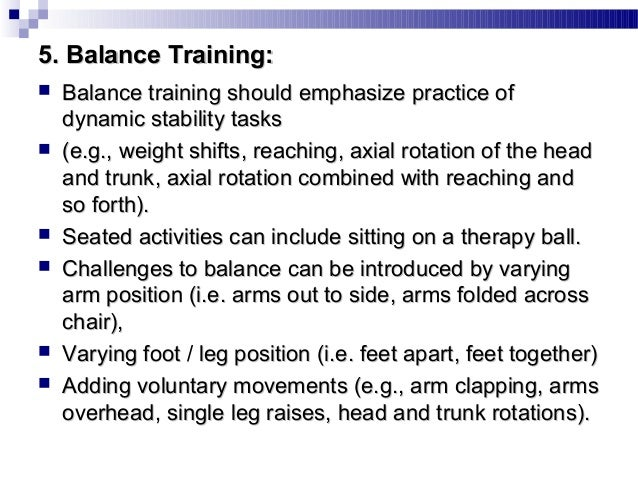7. Postural Interventions:  Exercises to strengthen postural extensors.  Stretching exercises for tight pectorals  TA s...