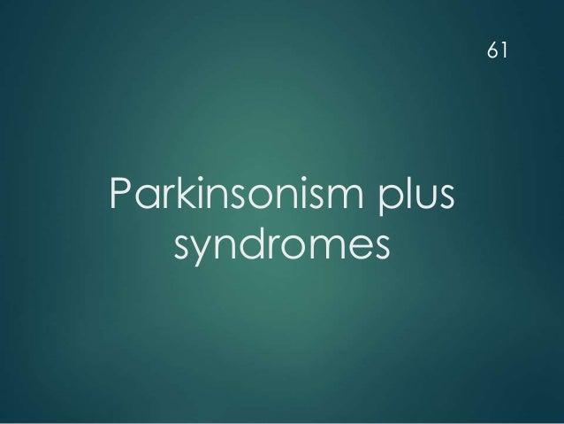 Parkinsonism plus syndromes 61