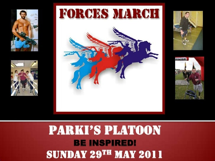 Parki's platoon<br />BE INSPIRED!<br />SUNDAY 29TH MAY 2011<br />