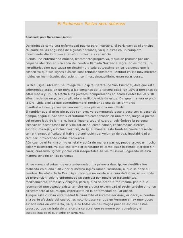El Parkinson: Pasivo pero doloroso Realizado por: Geraldine Liccioni Denominada como una enfermedad pasiva pero incurable,...