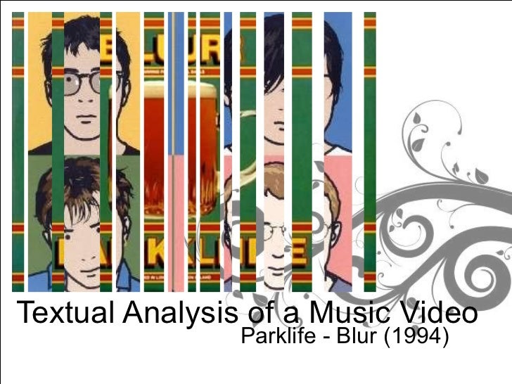 Parklife - Blur (1994) Textual Analysis of a Music Video