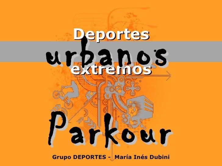 extremos Parkour urbanos Deportes Grupo DEPORTES -  María Inés Dubini