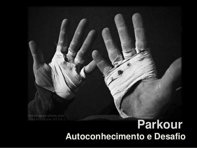 Autoconhecimento e Desafio Parkour