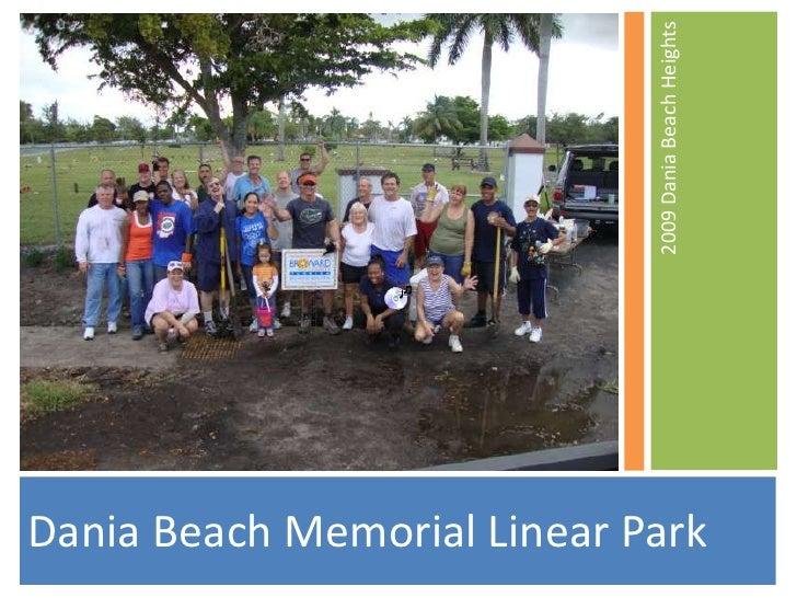 Dania Beach Memorial Linear Park<br />2009 Dania Beach Heights<br />