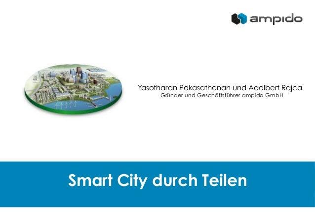 Smart City durch Teilen Yasotharan Pakasathanan und Adalbert Rajca Gründer und Geschäftsführer ampido GmbH