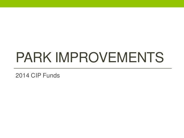 PARK IMPROVEMENTS 2014 CIP Funds
